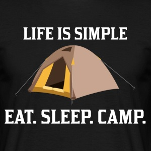Life Is Simple Eat Sleep Camp T-Shirts - Men's T-Shirt
