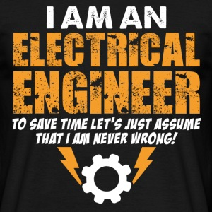 I Am An Electrical Engineer T-Shirts - Men's T-Shirt