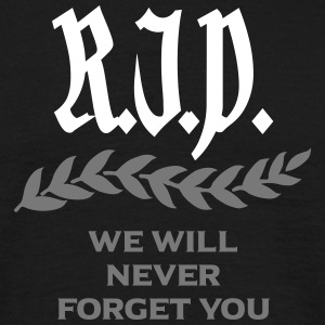 RIP - We Will Never Forget You T-Shirts - Männer T-Shirt