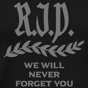 RIP - We Will Never Forget You T-Shirts - Männer Premium T-Shirt