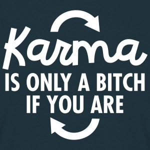 Karma Is Only A Bitch If You Are Camisetas - Camiseta hombre
