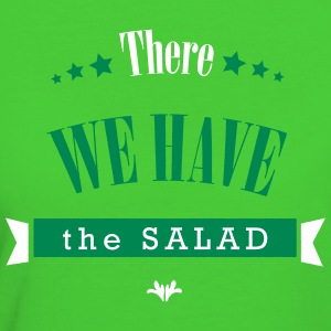 There we have the salad - Frauen Bio-T-Shirt