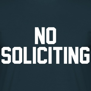 No Soliciting T-Shirts - Men's T-Shirt