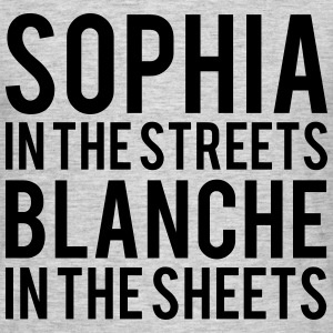 SOPHIA In The STREETS BLANCHE In The Sheets  T-Shirts - Men's T-Shirt