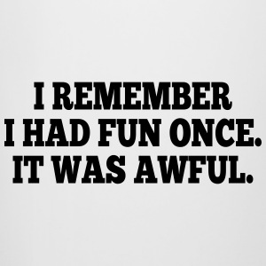 i had fun once - it was awful I Mugs & Drinkware - Beer Mug