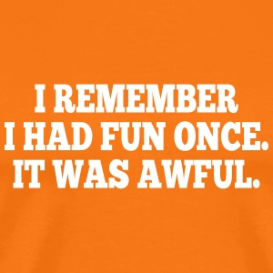 i had fun once - it was awful I T-Shirts - Men's Premium T-Shirt