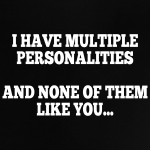 i have multiple personalities I Baby Shirts  - Baby T-Shirt