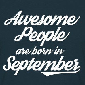 Awesome People are born in September - Men's T-Shirt
