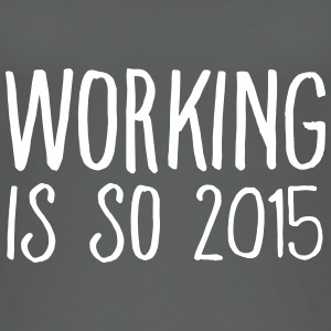 working is so 2015 Top - Top da donna ecologico