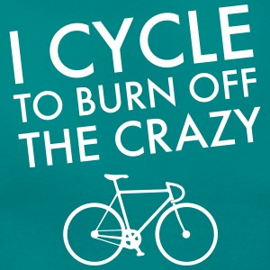 I Cycle To Burn Off The Crazy T-shirts - T-shirt dam