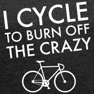 I Cycle To Burn Off The Crazy Camisetas - Camiseta con manga enrollada mujer