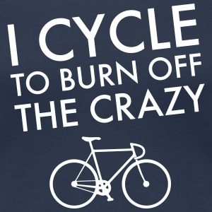 I Cycle To Burn Off The Crazy Tee shirts - T-shirt Premium Femme