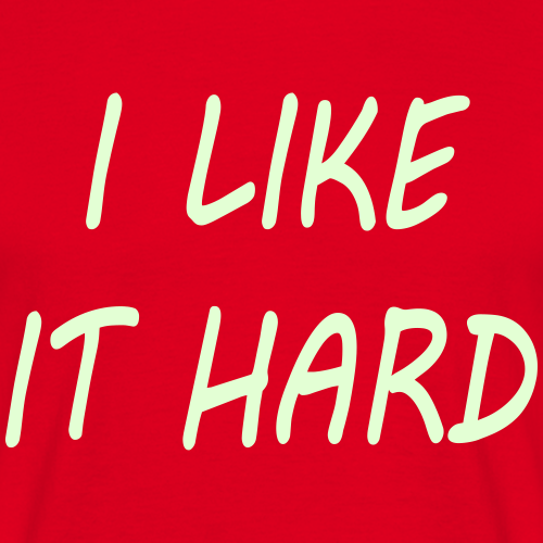 I like it hard