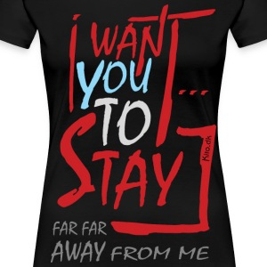 I Want You To Stay (2016) T-shirts - Dame premium T-shirt