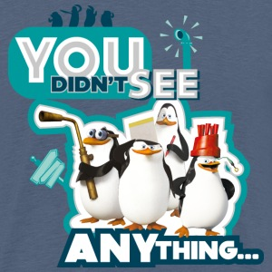 Pinguine 'You didn't see anything' - Teenager Premium T-Shirt
