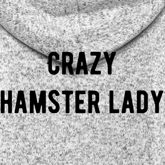 """Crazy hamster lady"" fleecetakki"