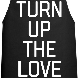 Turn Up The Love Quote  Aprons - Cooking Apron