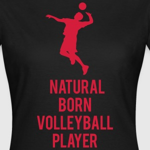 Natural born Volleyballer Tee shirts - T-shirt Femme
