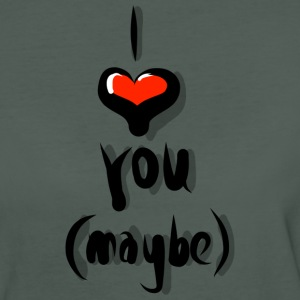 I love you maybe T-Shirts - Frauen Bio-T-Shirt