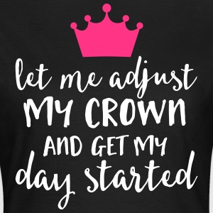 Adjust My Crown Funny Quote T-Shirts - Women's T-Shirt