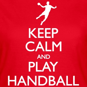 Keep calm and play handball T-Shirts - Women's T-Shirt
