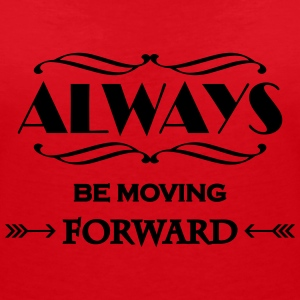 Always be moving forward T-Shirts - Women's V-Neck T-Shirt