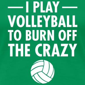 I Play Volleyball To Burn Off The Crazy T-skjorter - Premium T-skjorte for kvinner