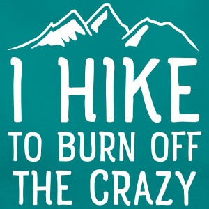 I Hike To Burn Off The Crazy Tee shirts - T-shirt Femme