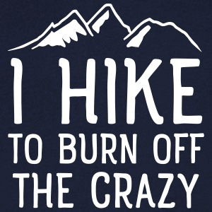 I Hike To Burn Off The Crazy Tee shirts - T-shirt Homme col V