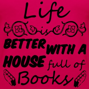 Life is better with books Tops - Frauen Premium Tank Top