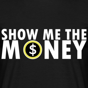 Show Me The Money T-Shirts - Men's T-Shirt
