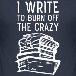 I Write To Burn Off The Crazy T-shirts - Herre Slim Fit T-Shirt
