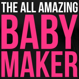 Amazing Baby Maker Funny Quote T-shirts - Vrouwen Premium T-shirt