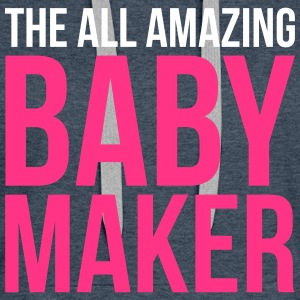 Amazing Baby Maker Funny Quote Hoodies & Sweatshirts - Women's Premium Hoodie