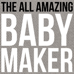 Amazing Baby Maker Funny Quote Caps & Hats - Snapback Cap
