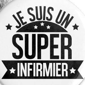 je suis un super infirmier Badges - Badge petit 25 mm