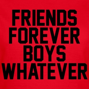 Friends forever boys whatever Tee shirts - T-shirt Femme