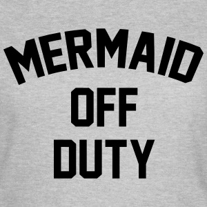 Mermaid off duty T-shirts - T-shirt dam