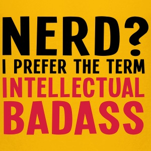 Nerd? I prefer the term intellectual badass II 2c T-shirts - Premium-T-shirt barn