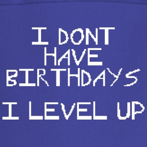 I don't have birthday's I level up III Tabliers - Tablier de cuisine