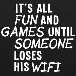 it's all fun and games until... wifi ii 1c Ropa deportiva - Tank top premium hombre