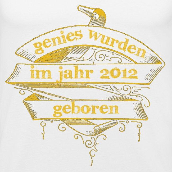 Genies wurden im Jahr 2012 geboren