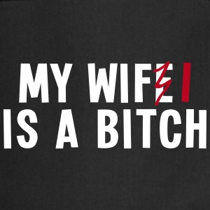 my wifi is a bitch 2c / my wife is a bitch Fartuchy - Fartuch kuchenny