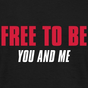 Free to be - Men's T-Shirt