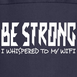 be strong i whispered i Tabliers - Tablier de cuisine