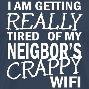 i am getting really tired of my neigbor's wifi  T-shirts - Premium-T-shirt herr