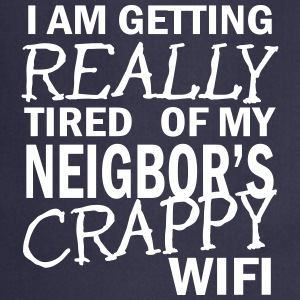 i am getting really tired of my neigbor's wifi  Fartuchy - Fartuch kuchenny