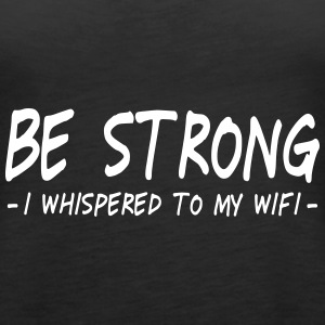 be strong i whispered ii Tops - Women's Premium Tank Top