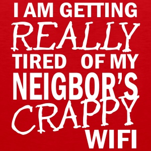 i am getting really tired of my neigbor's wifi 2c Ropa deportiva - Tank top premium hombre