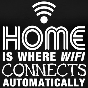 home is where the wifi connects automatically II T-shirts - Premium-T-shirt dam